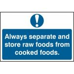 Always separate and store raw foods from cooked foods - PVC (300 x 200mm)