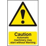 Caution Automatic machinery may start without warning - PVC (200 x 300mm)