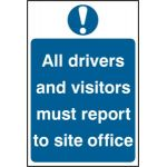 All drivers and visitors must report to site office - PVC (200 x 300mm)