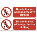 No admittance without protective clothing - PVC (300 x 200mm)