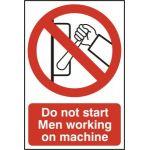 Do not start Men working on machine - PVC (200 x 300mm)