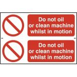 Do not oil or clean machine whist in motion - PVC (300 x 200mm)