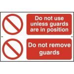 Do not use unless guards are in position / Do not remove guards - PVC (300 x 200mm)