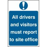 All drivers and visitors must report to site office - PVC (400 x 600mm)