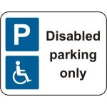 320 x 250mm Dibond 'Disabled parking only' Road Sign (with channel)