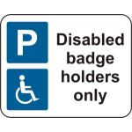 320 x 250mm Dibond 'Disabled badge holders only' Road Sign (with channel)